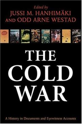 The Cold War: A History in Documents and Eyewitness Accounts 9780198208624
