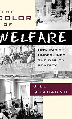 The Color of Welfare: How Racism Undermined the War on Poverty 9780195079197