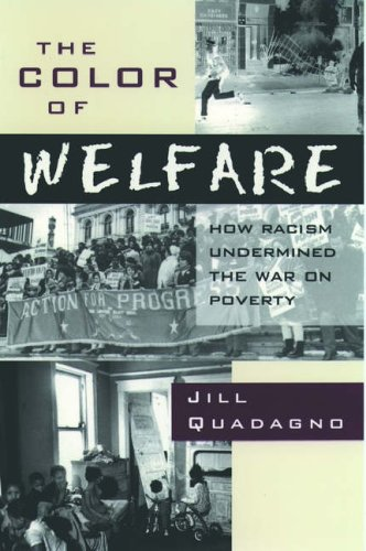 The Color of Welfare: How Racism Undermined the War on Poverty 9780195101225