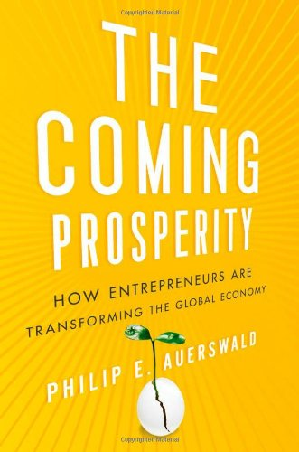 The Coming Prosperity: How Entrepreneurs Are Transforming the Global Economy 9780199795178