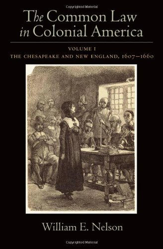 The Common Law of Colonial America, Volume 1: The Chesapeake and New England, 1607-1660 9780195327281