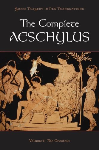 The Complete Aeschylus, Volume 1: The Oresteia 9780199753635
