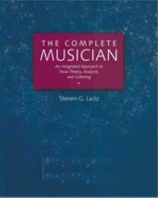 The Complete Musician: An Integrated Approach to Tonal Theory, Analysis, and Listening Includes 2 CDs 9780195095678
