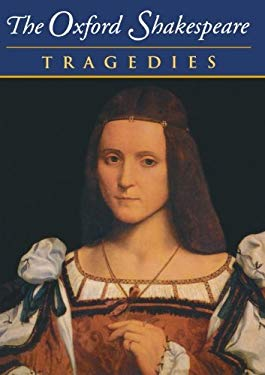 The Complete Oxford Shakespeare: Volume III: Tragedies 9780198182740