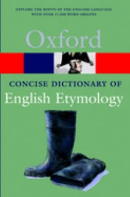 The Concise Oxford Dictionary of English Etymology 9780192830982