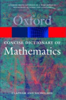 The Concise Oxford Dictionary of Mathematics 9780198607427