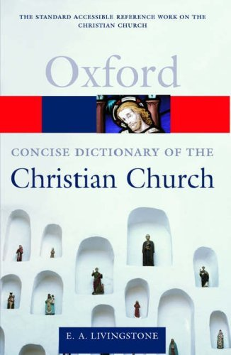 The Concise Oxford Dictionary of the Christian Church 9780198614425