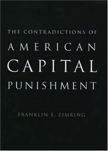 The Contradictions of American Capital Punishment 9780195178203