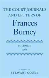 The Court Journals and Letters of Frances Burney, Volume II: 1787