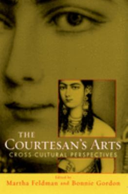 The Courtesan's Arts: Cross-Cultural Perspectives [With CDROM] 9780195170290
