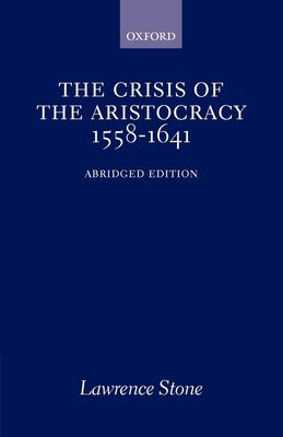 The Crisis of the Aristocracy, 1558-1641 9780195002744