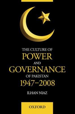 The Culture of Power and Governance in Pakistan