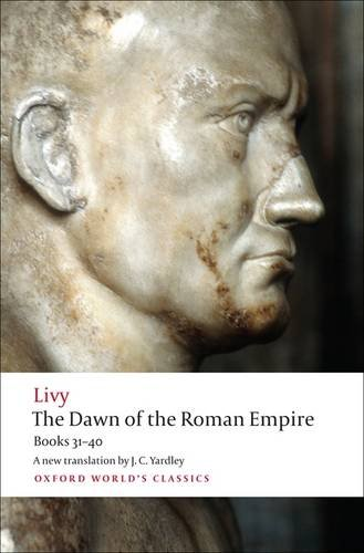The Dawn of the Roman Empire: Books Thirty-One to Forty 9780199555680