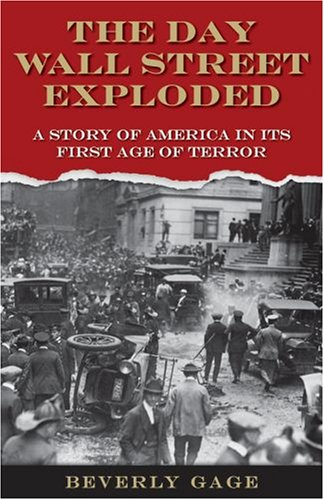 The Day Wall Street Exploded: A Story of America in Its First Age of Terror 9780195148244
