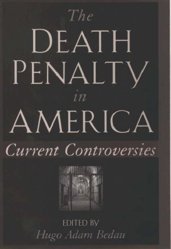 The Death Penalty in America: Current Controversies 9780195122862