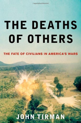 The Deaths of Others: The Fate of Civilians in America's Wars 9780195381214