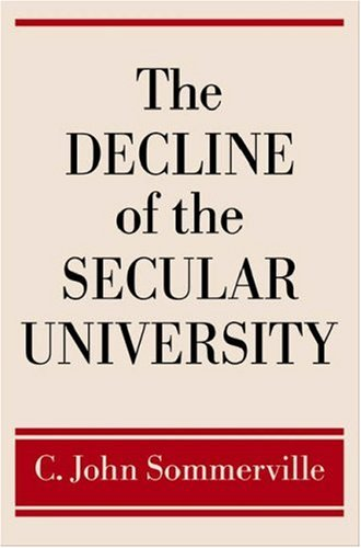 The Decline of the Secular University 9780195306958