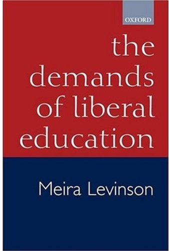 The Demands of Liberal Education 9780199250448