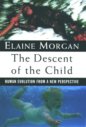 The Descent of the Child: Human Evolution from a New Perspective 9780195098952