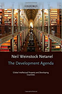 The Development Agenda: Global Intellectual Property and Developing Countries 9780195342109