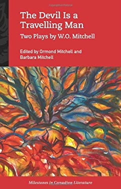 The Devil Is a Travelling Man: Two Plays by W.O. Mitchell 9780195430042