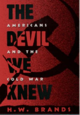 The Devil We Knew: Americans and the Cold War 9780195093773