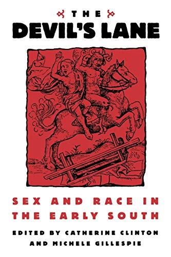 The Devil's Lane: Sex and Race in the Early South 9780195112436