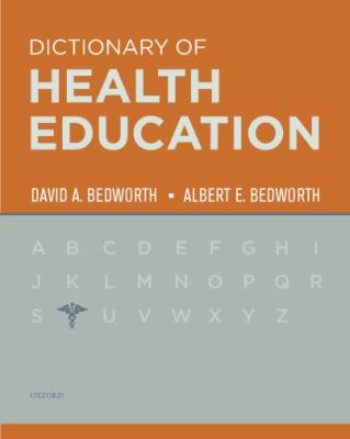 The Dictionary of Health Education 9780195342598