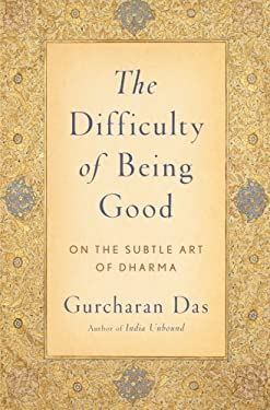The Difficulty of Being Good: On the Subtle Art of Dharma 9780199754410