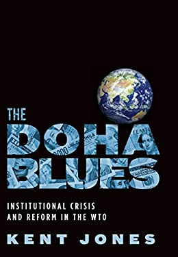 The Doha Blues: Institutional Crisis and Reform in the WTO 9780195378825