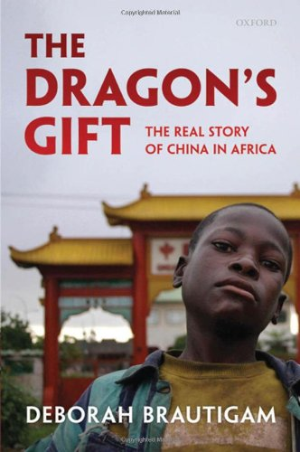 The Dragon's Gift: The Real Story of China in Africa 9780199550227
