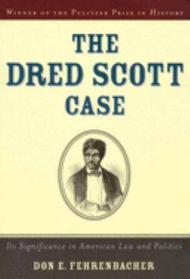 The Dred Scott Case: Its Significance in American Law and Politics 9780195145885