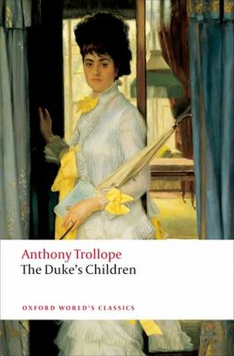 The Duke's Children - Trollope, Anthony / Lee, Hermione / Mozley, Charles