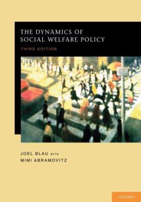 The Dynamics of Social Welfare Policy 9780195385267