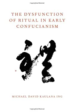 The Dysfunction of Ritual in Early Confucianism 9780199924912