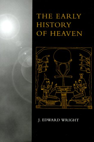 The Early History of Heaven 9780195130096