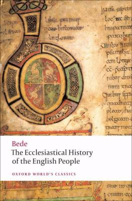 The Ecclesiastical History of the English People/The Greater Ch Ronicle/Bede's Letter to Egbert 9780199537235