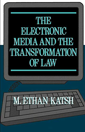 The Electronic Media and the Transformation of Law 9780195070002
