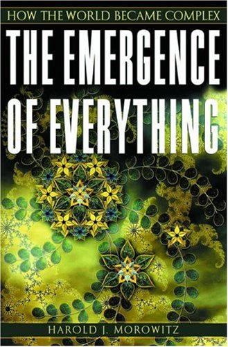 The Emergence of Everything: How the World Became Complex 9780195135138