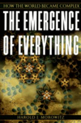 The Emergence of Everything: How the World Became Complex 9780195173314