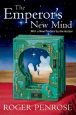 The Emperor's New Mind: Concerning Computers, Minds, and the Laws of Physics 9780192861986