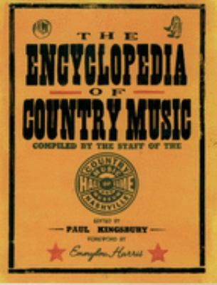 The Encyclopedia of Country Music: The Ultimate Guide to the Music 9780195176087