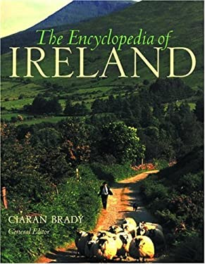 The Encyclopedia of Ireland: An A-Z Guide to It's People, Places, History, and Culture 9780195216851