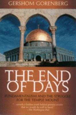 The End of Days: Fundamentalism and the Struggle for the Temple Mount 9780195152050
