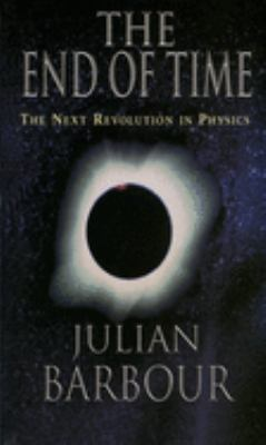 The End of Time: The Next Revolution in Physics 9780195145922