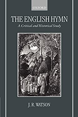 The English Hymn: A Critical and Historical Study 9780198270027