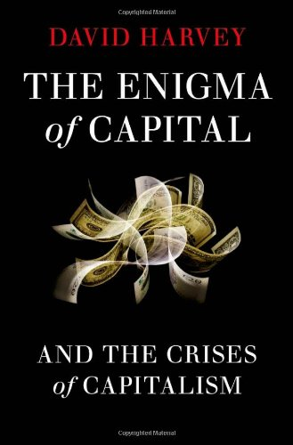 The Enigma of Capital: And the Crises of Capitalism 9780199758715