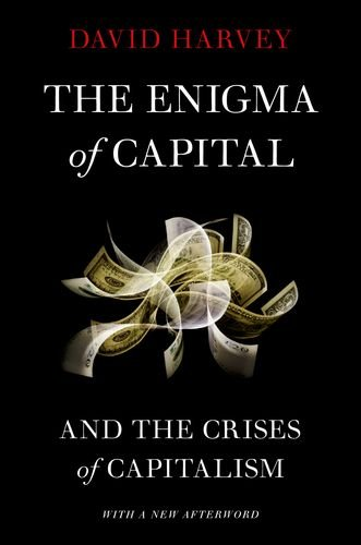 The Enigma of Capital: And the Crises of Capitalism 9780199836840