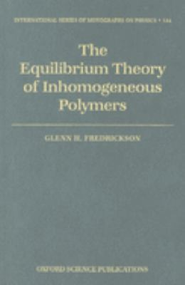 The Equilibrium Theory of Inhomogeneous Polymers 9780198567295