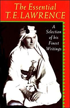 The Essential T.E. Lawrence: A Selection of His Finest Writings 9780192829627